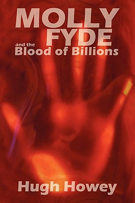 Molly Fyde and the Blood of Billions - Howey, Hugh
