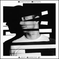 Momentary Masters - Albert Hammond Jr.