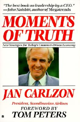 Moments of Truth - Carlzon, Jan, and Peters, Tom (Designer)