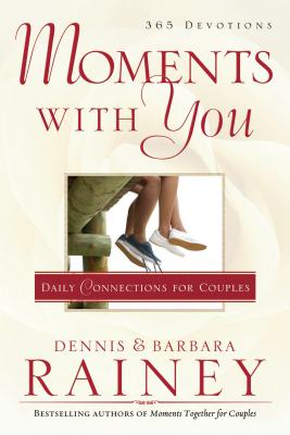 Moments with You: A 365-Day Devotional - Rainey, Dennis, and Rainey, Barbara