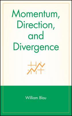 Momentum, Direction, and Divergence - Blau, William, and Blau