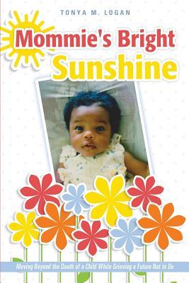Mommie's Bright Sunshine - Logan, Tonya M