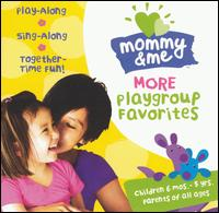 Mommy and Me: More Playgroup Favorites - Various Artists
