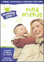 Mommy & Me: Fun & Friends