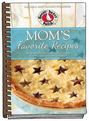 Mom's Favorite Recipes: Updated with New Photos - Gooseberry Patch