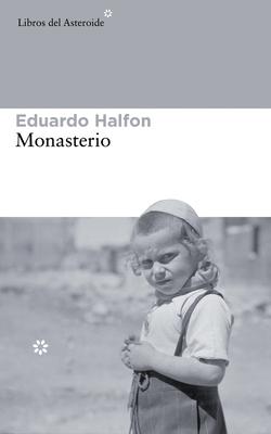 Monasterio - Halfon, Eduardo