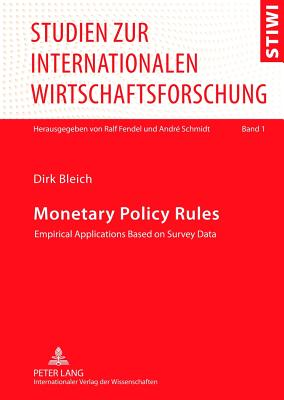 Monetary Policy Rules: Empirical Applications Based on Survey Data - Bleich, Dirk