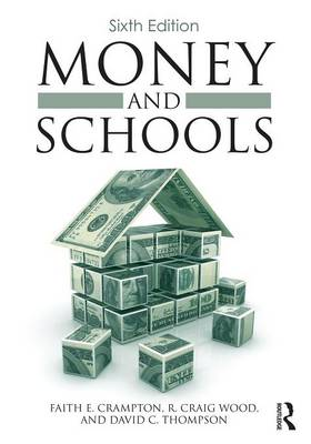 Money and Schools - Crampton, Faith E, and Wood, R Craig, Ed., and Thompson, David C, Ed.