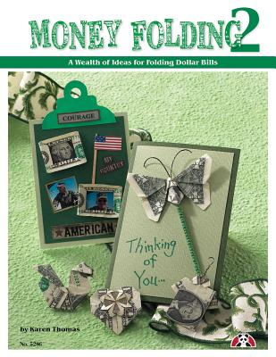 Money Folding 2: A Wealth of Ideas for Folding Dollar Bills - Thomas, Karen