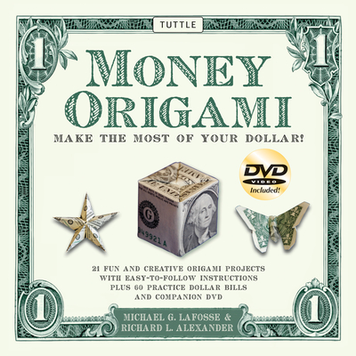 Money Origami - LaFosse, Michael, and Alexander, Richard