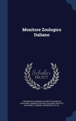 Monitore Zoologico Italiano - Firenze, Universita Di, and Anatomia, Societa Italiana Di, and Italiana, Unione Zoologica