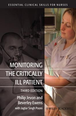 Monitoring the Critically Ill Patient - Jevon, Philip, and Ewens, Beverley, and Pooni, Jagtar Singh
