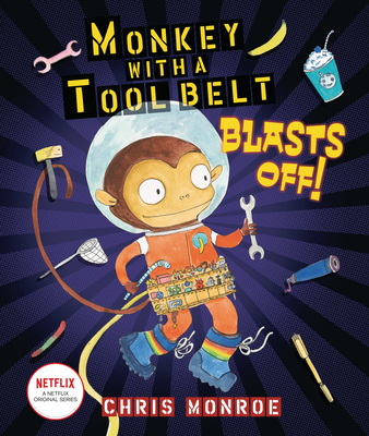 Monkey with a Tool Belt Blasts Off! -