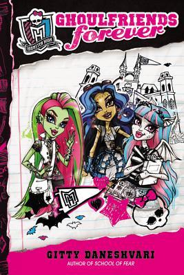 Monster High: Ghoulfriends Forever - Daneshvari, Gitty