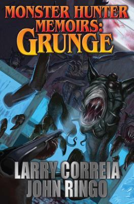 MONSTER HUNTER MEMOIRS: GRUNGE - Correia, Larry