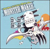 Monster Maker - C Rayz Walz & Sharkey