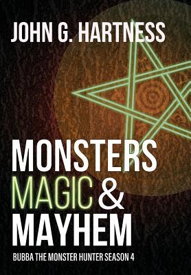 Monsters, Magic, & Mayhem: Bubba the Monster Hunter Season 4 - Hartness, John G