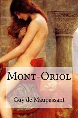 Mont-Oriol - Maupassant, Guy de