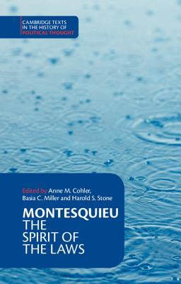 Montesquieu: The Spirit of the Laws - Montesquieu, Charles de Secondat,Baron de, and Cohler, Anne M. (Editor), and Stone, Harold Samuel (Editor)