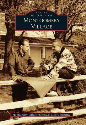 Montgomery Village - Montgomery Village Historical Book Committee