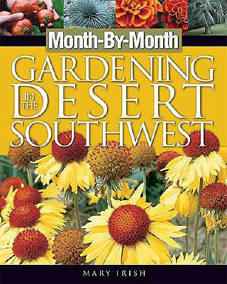 Month-By-Month Gardening in the Desert Southwest - Irish, Mary