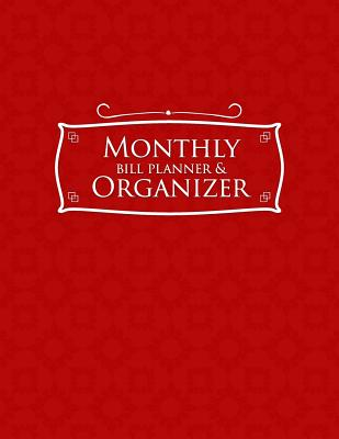 Monthly Bill Planner & Organizer: Bill Payment Tracker, Monthly Bill Organizer, Expenses Tracker, Student Budget Planner, Red Cover - Publishing, Rogue Plus