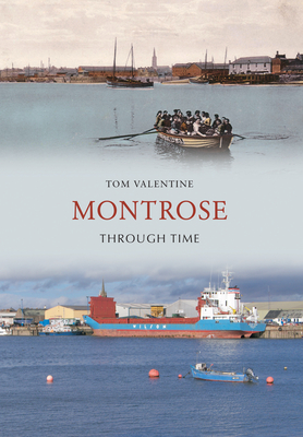Montrose Through Time - Valentine, Tom