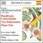 Montsalvatge: Paráfrasis Concertante; Tres Policromías; Piano Trio