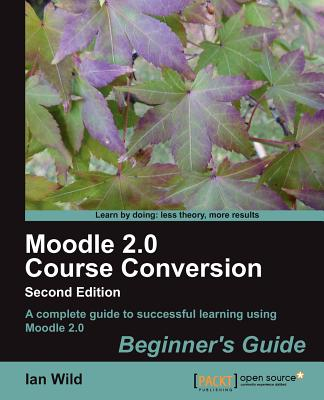 Moodle 2.0 Course Conversion - Wild, Ian