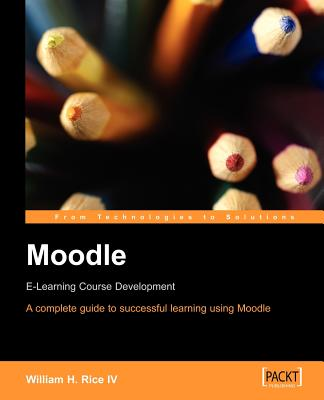 Moodle E-Learning Course Development - Rice, William, Mr.