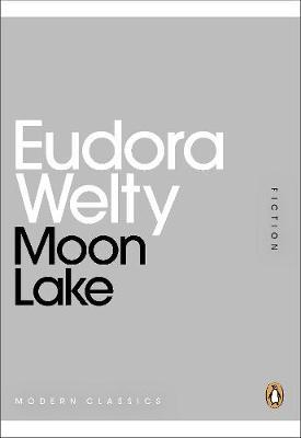 Moon Lake - Welty, Eudora