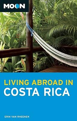 Moon Living Abroad in Costa Rica - Van Rheenen, Erin