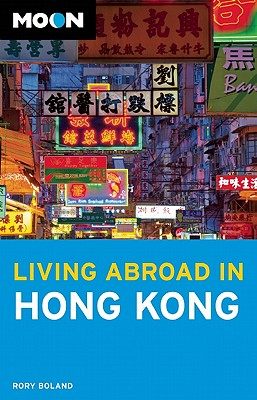 Moon Living Abroad in Hong Kong - Boland, Rory