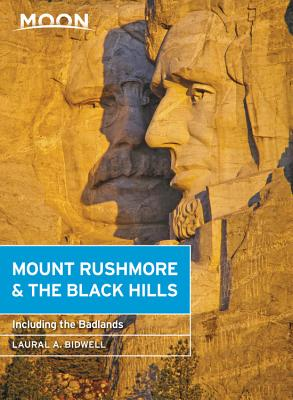 Moon Mount Rushmore & the Black Hills: With the Badlands - Bidwell, Laural A