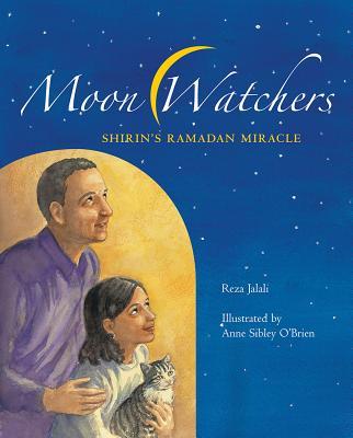 Moon Watchers: Shirin's Ramadan Miracle - Jalali, Reza, and O'Brien, Anne Sibley