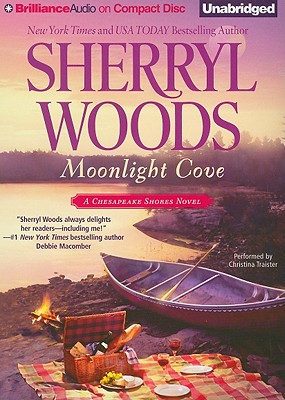 Moonlight Cove - Woods, Sherryl, and Traister, Christina (Read by)