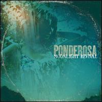 Moonlight Revival - Ponderosa