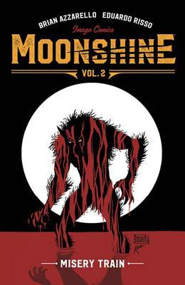 Moonshine Volume 2: Misery Train - Azzarello, Brian, and Risso, Eduardo