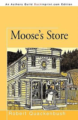 Moose's Store - Quackenbush, Robert