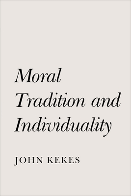 Moral Tradition and Individuality - Kekes, John