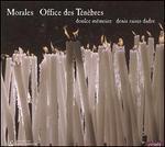 Morales: Office des Ténèbres