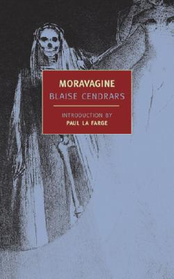 Moravagine - Cendrars, Blaise, and Brown, Alan (Translated by), and La Farge, Paul (Introduction by)