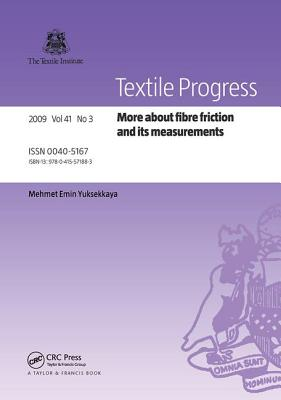 More about Fibre Friction and Its Measurements - Yuyksekkaya, Mehmet Emin (Editor)