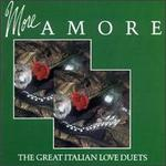 More Amore The Great Italian Love Duets