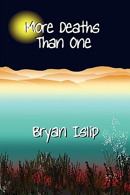 More Deaths Than One - Islip, Bryan Henry (Creator)