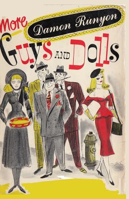 More Guys and Dolls: Thirty-Four of the Best Short Stories - Runyon, Damon, and Kinnard, Clark (Introduction by), and Sloan, Sam (Introduction by)