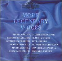 More Legendary Voices - Beniamino Gigli (vocals); Claudia Muzio (vocals); Conchita Supervia (soprano); Elisabeth Schumann (soprano);...