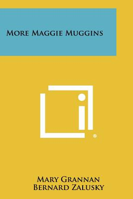 More Maggie Muggins - Grannan, Mary