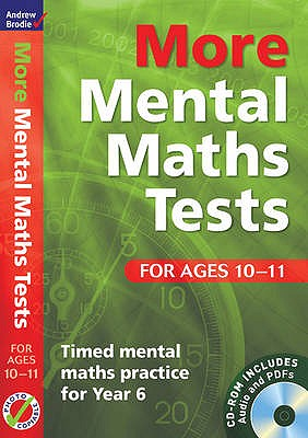 More Mental Maths Tests for Ages 10-11: Timed Mental Maths Practice for Year 6 - Brodie, Andrew