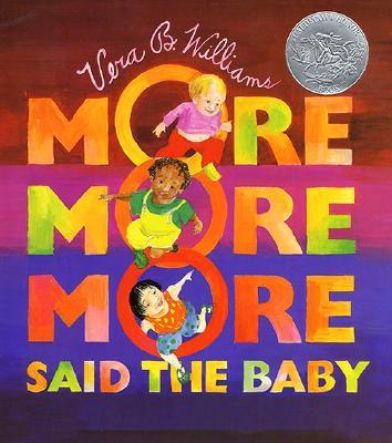 """""""More More More,"""" Said the Baby - Williams, Vera B (Illustrator)"""